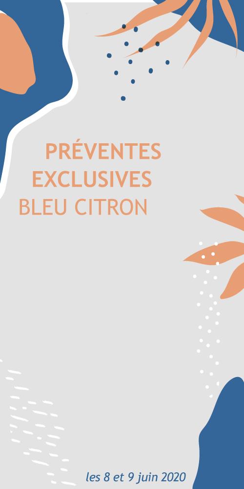 Préventes exclusives Bleu Citron